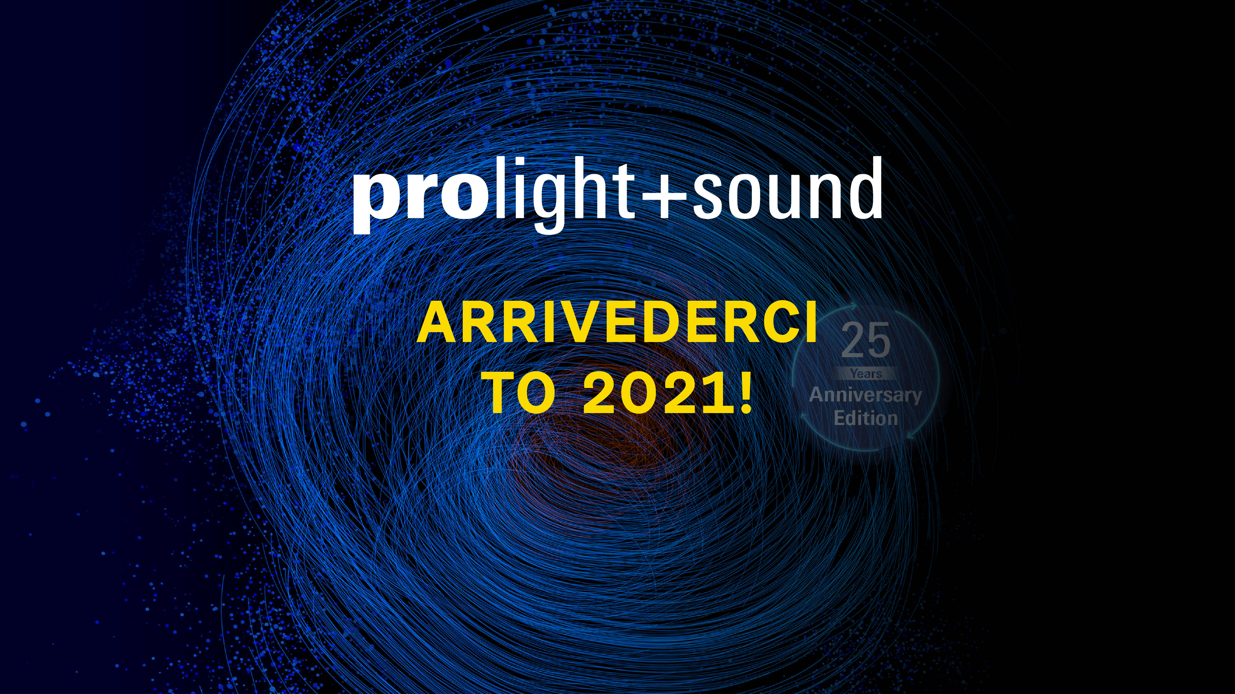 PROLIGHT & SOUND – SEE YOU IN 2021
